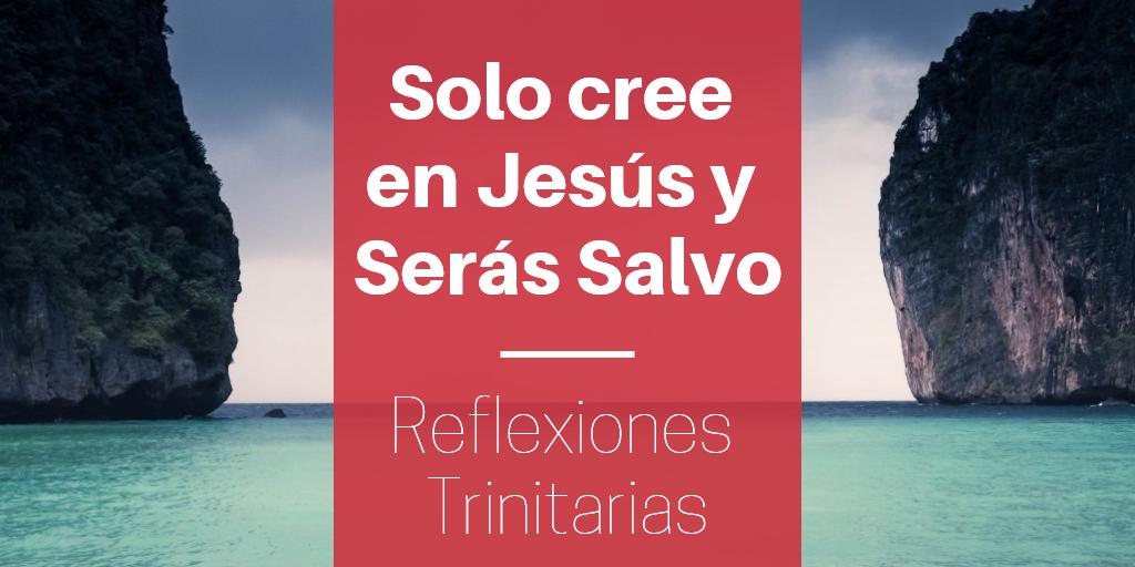 Solo cree en jesus y seras salvo