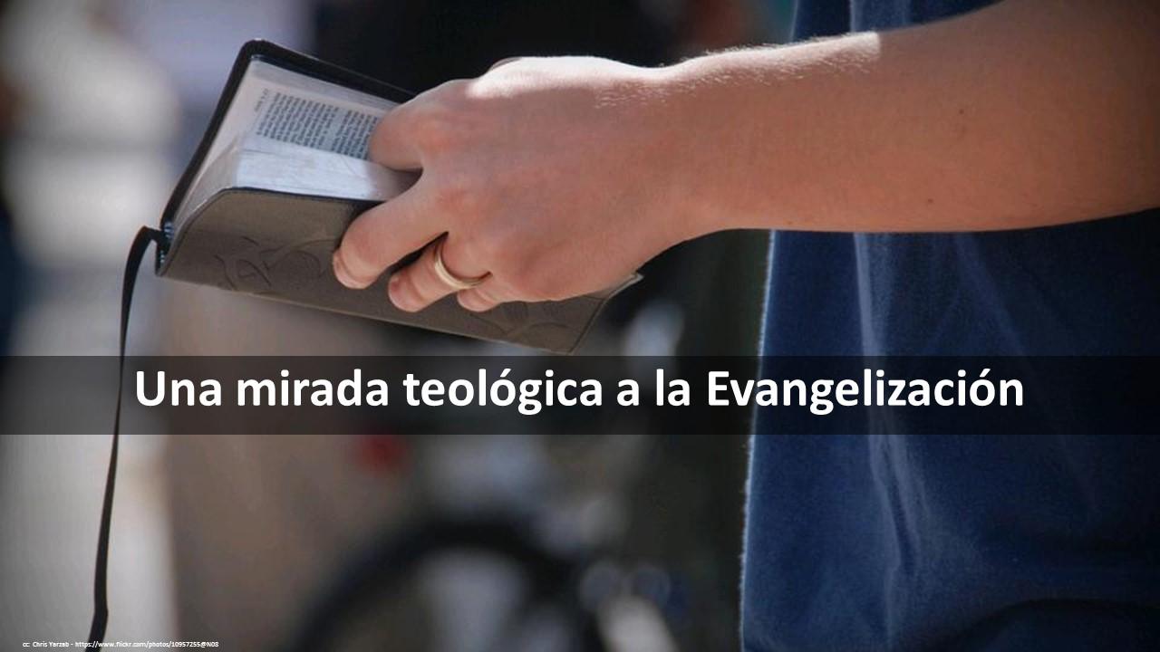 Una mirada teologica a la evangelizacion